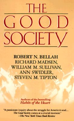 The Good Society, Bellah, R.;Sullivan, William M.;Madsen, Richard