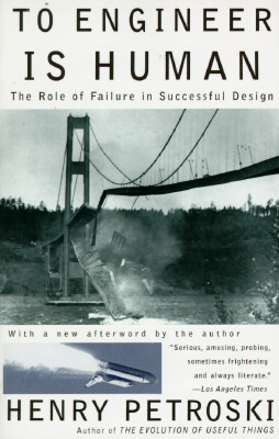 To engineer is human, Petroski, Henry