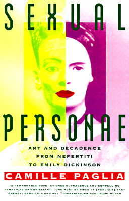 Sexual Personae : Art and Decadence from Nefertiti to Emily Dickinson, Paglia, Camille