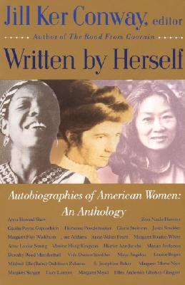 Written by Herself: Volume I: Autobiographies of American Women: An Anthology (Vintage), Jill Ker Conway
