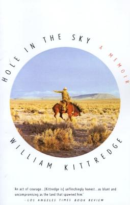 Hole in the Sky: A Memoir, Kittredge, William