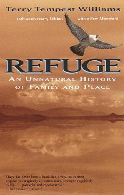 Refuge: An Unnatural History of Family and Place, TERRY TEMPEST WILLIAMS