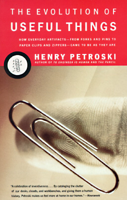 The evolution of useful things, Petroski, Henry