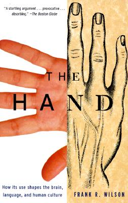Image for Hand: How its use shapes the brain, language, and human culture
