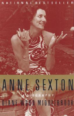 Image for ANNE SEXTON A BIOGRAPHY
