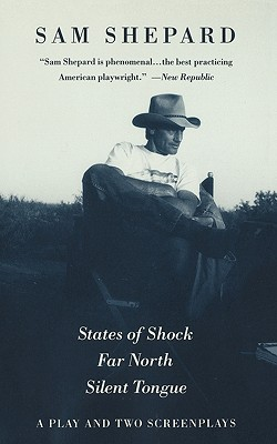 Image for States of Shock, Far North, and Silent Tongue: A Play and Two Screenplays