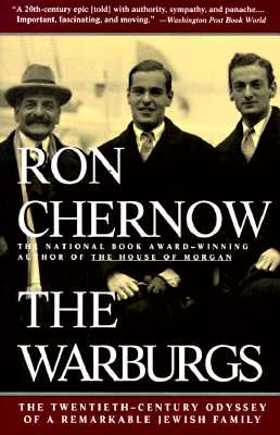 The Warburgs: The Twentieth-Century Odyssey of a Remarkable Jewish Family, CHERNOW, Ron