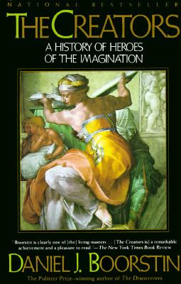 The Creators: A History of Heroes of the Imagination, Daniel J. Boorstin