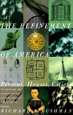 Image for The Refinement of America: Persons, Houses, Cities