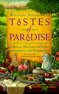 Image for Tastes of Paradise: A Social History of Spices, Stimulants, and Intoxicants