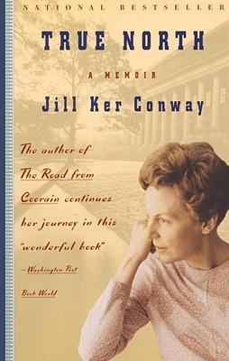 True North: A Memoir, Jill Ker Conway