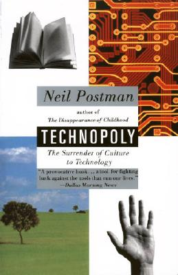 Image for Technopoly: The Surrender of Culture to Technology