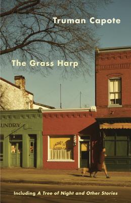 Image for The Grass Harp: Including A Tree of Night and Other Stories