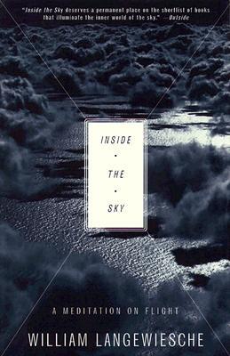 """Inside the Sky: A Meditation on Flight, """"Langewiesche, William"""""""