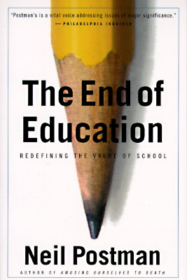 Image for The End of Education: Redefining the Value of School