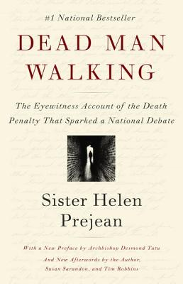Dead Man Walking: An Eyewitness Account of the Death Penalty in the United States, Prejean, Helen