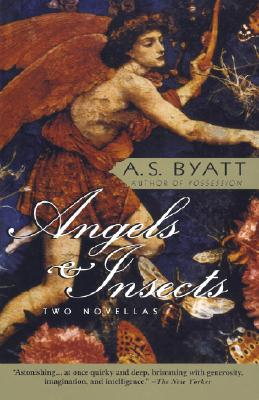 Angels & Insects: Two Novellas, Byatt, A.S.