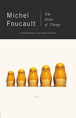 The Order of Things: An Archaeology of the Human Sciences, Michel Foucault