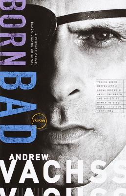 Born Bad: Collected Stories, Vachss, Andrew
