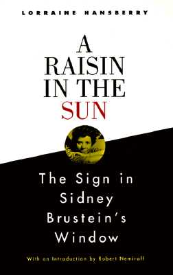 A Raisin in the Sun and The Sign in Sidney Brustein's Window, Hansberry, Lorraine