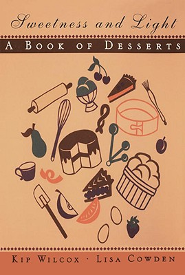 Image for SWEETNESS AND LIGHT : A BOOK OF DESSERTS