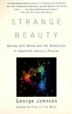 Image for Strange Beauty: Murray Gell-Mann and the Revolution in Twentieth-Century Physics