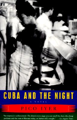 Cuba and the Night: A Novel, Iyer, Pico