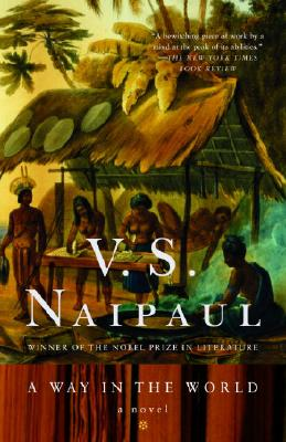 A Way in the World: A Novel, V. S. Naipaul