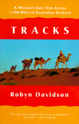 Image for Tracks : A Womans Solo Trek Across 1,700 Miles of Australian Outback