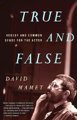True and False: Heresy and Common Sense for the Actor, Mamet, David