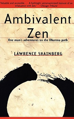 Image for Ambivalent Zen : One Man's Adventures on the Dharma Path