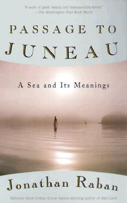 Image for Passage to Juneau: A Sea and Its Meanings
