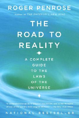 The Road to Reality: A Complete Guide to the Laws of the Universe, Penrose, Roger