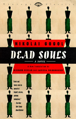 Dead Souls, NIKOLAI VASILEVICH GOGOL, RICHARD PEVEAR (TRANS.), LARISSA VOLOKHONSKY