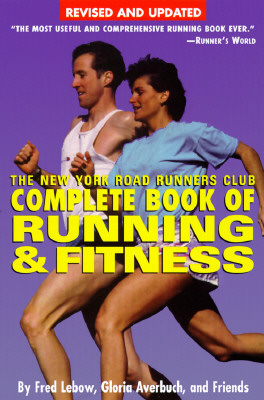 The New York Road Runners Club Complete Book of Running and Fitness: Third Edition, Averbuch, Gloria
