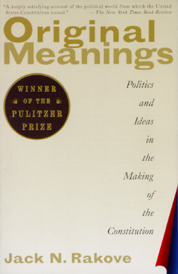 Image for Original Meanings: Politics and Ideas in the Making of the Constitution