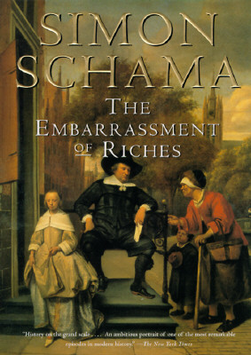 EMBARRASSMENT OF RICHES : AN INTERPRETAT, SIMON SCHAMA