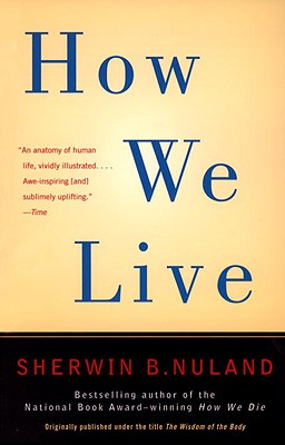 How We Live, Nuland, Sherwin B.