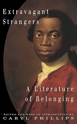 Extravagant Strangers: A Literature of Belonging, Phillips, Caryl