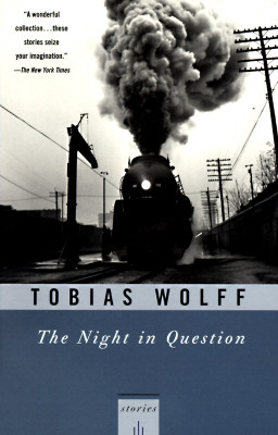 The Night In Question: Stories, Tobias Wolff
