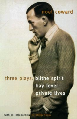 Image for Blithe Spirit, Hay Fever, Private Lives: Three Plays