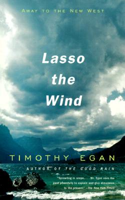 Lasso the Wind: Away to the New West, Timothy Egan