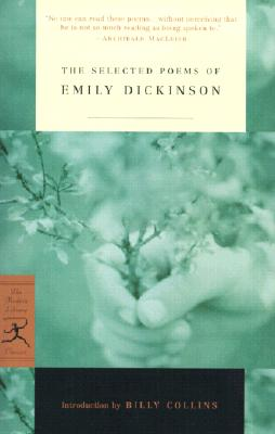 The Selected Poems of Emily Dickinson (Modern Library Classics), Dickinson, Emily