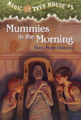 Mummies in the Morning (Magic Tree House, No. 3), Osborne, Mary Pope; Murdocca, Sal [Illustrator]