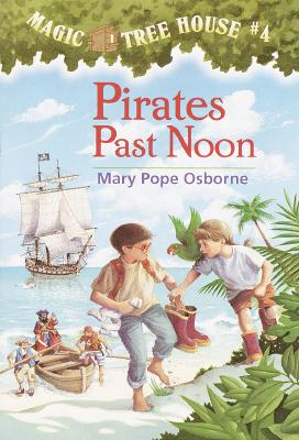Pirates Past Noon (Magic Tree House, No. 4), Osborne, Mary Pope; Murdocca, Sal [Illustrator]