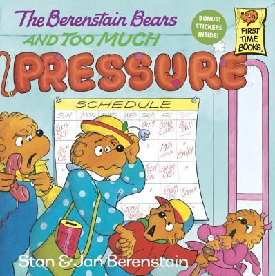 The Berenstain Bears and Too Much Pressure, Berenstain, Stan; Berenstain, Jan