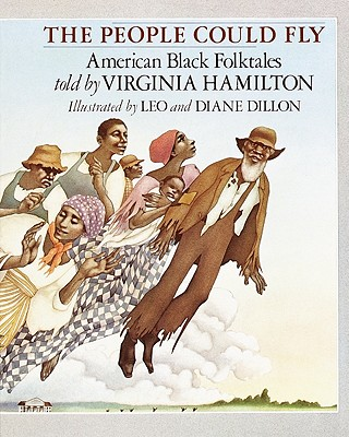 Image for The People Could Fly: American Black Folktales told by Virginia Hamilton, illustrated bt Leo & Diane Dillon