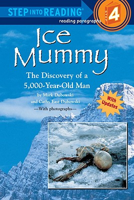 Ice Mummy (Step-Into-Reading, Step 4), Mark Dubowski, Cathy East Dubowski