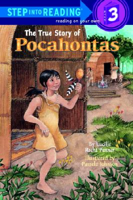 The True Story of Pocahontas (Step-Into-Reading, Step 3), Lucille Rech Penner