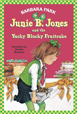 Image for Junie B. Jones and the Yucky Blucky Fruitcake (Junie B. Jones, No. 5)